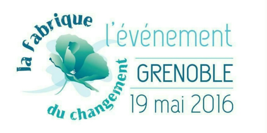 La Fabrique du Changement Grenoble 2016